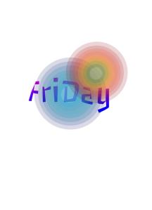 Friday, Thank God it Friday